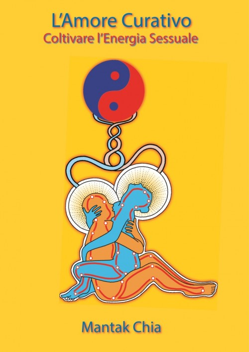 Amore Curativo Healing Love healing tao yoga mantak chia